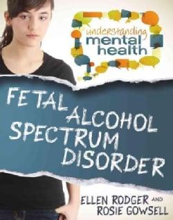 Fetal Alcohol Spectrum Disorder (Paperback)