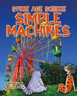 Simple Machines: Inventions That Changed the World and the Science Behind Them (Hardcover)