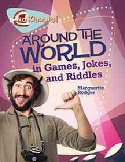 Around the World in Jokes, Riddles, and Games (Paperback)