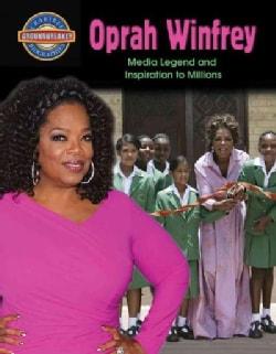 Oprah Winfrey: Media Legend and Inspiration to Millions (Paperback)