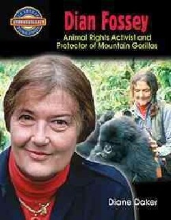 Dian Fossey: Animal Rights Activist and Protector of Mountain Gorillas (Paperback)