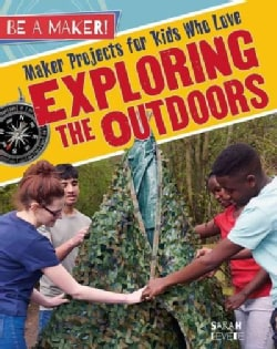 Maker Projects for Kids Who Love Exploring the Outdoors (Hardcover)