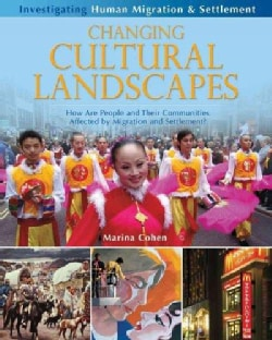 Changing Cultural Landscapes: How Are People and Their Communities Affected by Migration and Settlement? (Paperback)