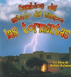 Cambios Del Estado Del Tiempo/Changing Weather: Storms/Las Tormentas (Paperback)