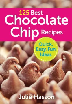 125 Best Chocolate Chip Recipes (Paperback)