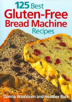 125 Best Gluten-Free Bread Machine Recipes (Paperback)