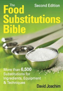 The Food Substitutions Bible: More Than 5,500 Substitutions for Ingredients, Equipment and Techniques (Paperback)