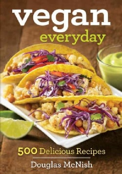 Vegan Everyday: 500 Delicious Recipes (Paperback)