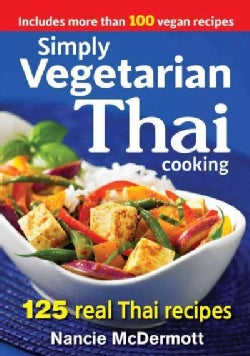 Simply Vegetarian Thai Cooking: 125 Real Thai Recipes (Paperback)