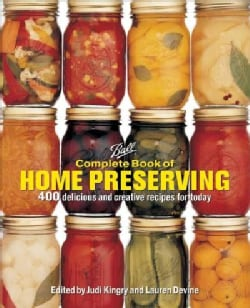 Complete Book of Home Preserving: 400 Delicious and Creative Recipes for Today (Hardcover)