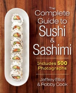 The Complete Guide to Sushi & Sashimi: Includes 625 Step-by-Step Photographs (Hardcover)