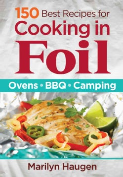 150 Best Recipes for Cooking in Foil: Ovens, BBQ, Camping (Paperback)