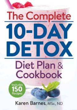 The Complete 10-day Detox Diet Plan & Cookbook (Paperback)