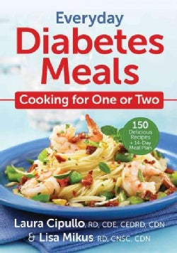 Everyday Diabetes Meals: Cooking for One or Two (Paperback)