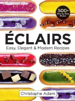Eclairs: Easy, Elegant & Modern Recipes (Paperback)