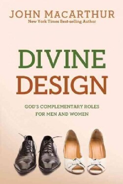 Divine Design: God's Complementary Roles for Men and Women (Paperback)