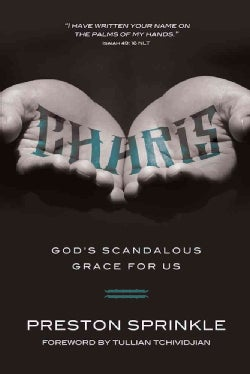 Charis: God's Scandalous Grace for Us (Paperback)