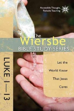 Luke 1-13: Let the World Know That Jesus Cares (Paperback)