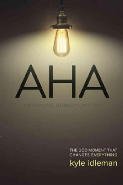 AHA: The God Moment That Changes Everything (Paperback)