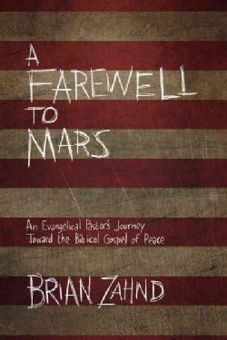 A Farewell to Mars: An Evangelical Pastor's Journey Toward the Biblical Gospel of Peace (Paperback)
