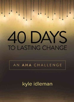 40 Days to Lasting Change: An AHA Challenge (Hardcover)