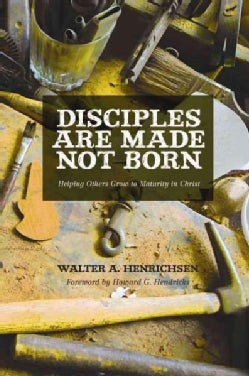Disciples Are Made, Not Born (Paperback)