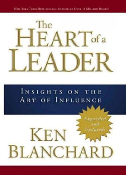 The Heart of a Leader: Insights on the Art of Influence (Hardcover)