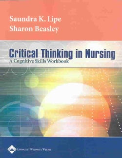 Critical Thinking in Nursing: A Cognitive Skills Workbook (Paperback)