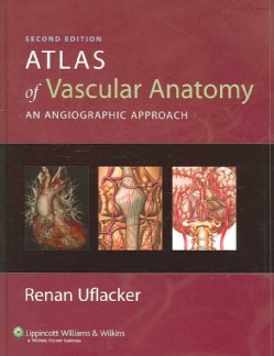 Atlas of Vascular Anatomy: An Angiographic Approach (Hardcover)