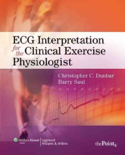 ECG Interpretation for the Clinical Exercise Physiologist (Paperback)