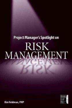Project Manager's Spotlight On Risk Management (Paperback)