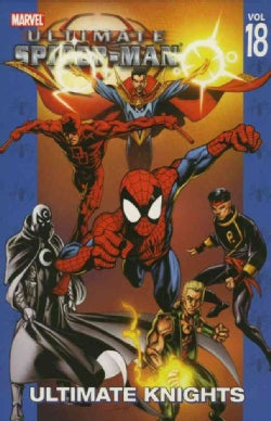 Ultimate Spider-man 18: Ultimate Knights (Paperback)