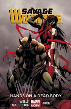 Savage Wolverine 2: Hands on a Dead Body Marvel Now (Paperback)