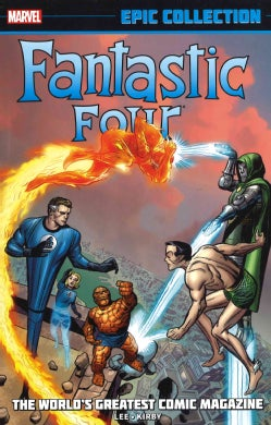 Fantastic Four Epic Collection: The World's Greatest Comic Magazine (Paperback)