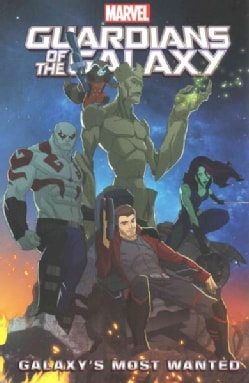 Marvel Universe Guardians of the Galaxy: Galaxy's Most Wanted (Paperback)