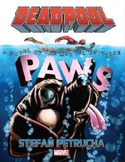 Deadpool: Paws: A Novel of the Marvel Universe (Hardcover)