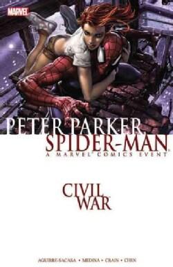 Civil War: Peter Parker, Spider-man (Paperback)