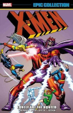 X-Men Epic Collection 2: Lonely Are the Hunted (Paperback)