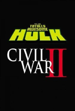 The Totally Awesome Hulk 2: Civil War II (Paperback)