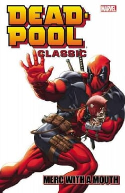 Deadpool Classic 11: Merc With a Mouth (Paperback)