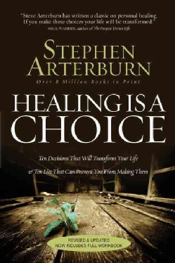Healing Is a Choice: Ten Decisions That Will Transform Your Life & Ten Lies That Can Prevent You from Making Them (Paperback)
