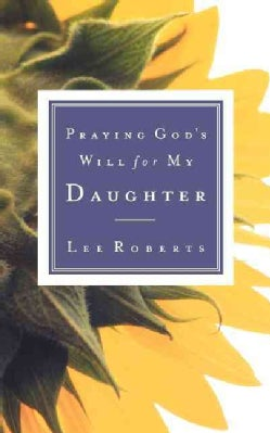 Praying God's Will for My Daughter (Paperback)