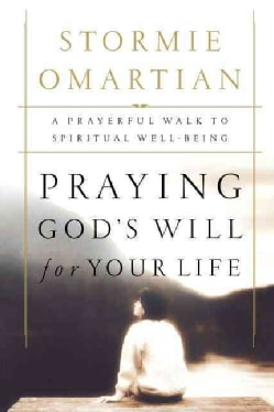 Praying God's Will for Your Life: A Prayerful Walk to Spiritual Well-Being (Paperback)