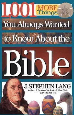 1,001 More Things You Always Wanted to Know About the Bible (Paperback)