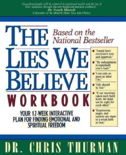 The Lies We Believe Workbook/Your 12-Week Interactive Plan for Finding Emotional and Spiritual Freedom (Paperback)