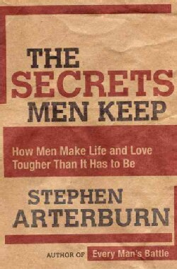 The Secrets Men Keep: How Men Make Life and Love Tougher Than It Has to Be (Paperback)