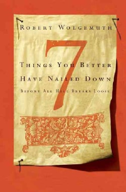 7 Things You Better Have Nailed Down Before All Hell Breaks Loose (Paperback)