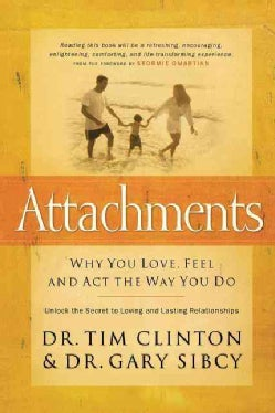 Attachments: Why You Love, Feel and Act the Way You Do (Paperback)