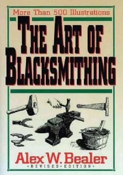 The Art of Blacksmithing (Hardcover)