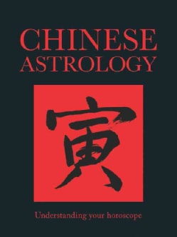 Chinese Astrology: Understanding your horoscope (Hardcover)